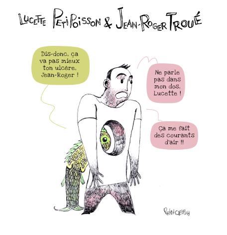 L'ulcère de Jean-Roger, et Lucette PetiPoisson