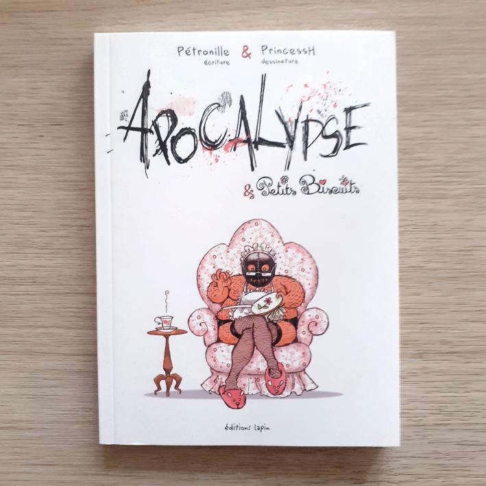 """Couverture de """"Apocalypse & Petits Biscuits"""" auteurs : Pétronille & PrincessH Editions Lapin."""