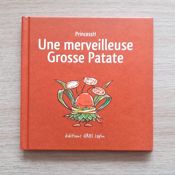 """Couverture de """"Une merveilleuse Grosse Patate"""" Autrice/auteure/auteur : PrincessH éditions Lapin"""