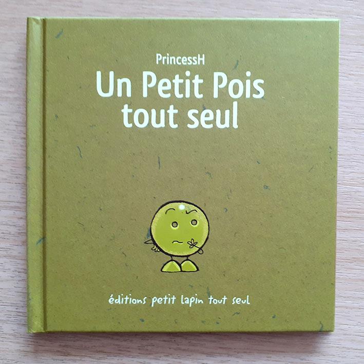 """Couverture de """"Un Petit Pois tout seul"""" Auteur, auteure, autrice : PrincessH, Editions Lapin"""